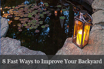 8 Fast and Easy Ways to Improve Your Backyard!