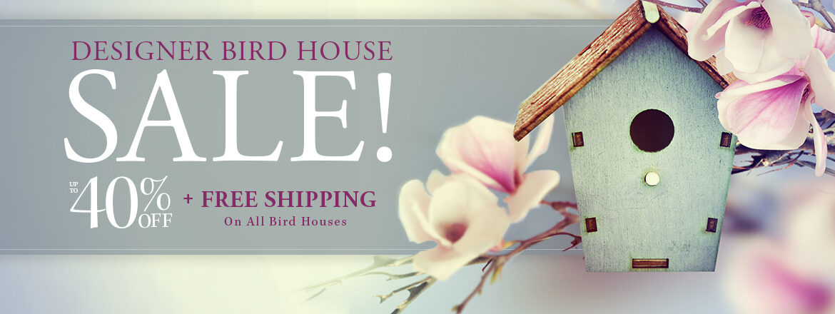 Designer Bird House Sale!