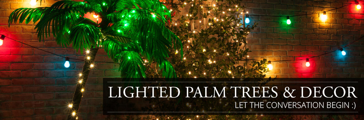 Lighted Palm Trees and Tropical Decor