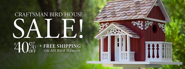 Craftsman Bird House Sale!