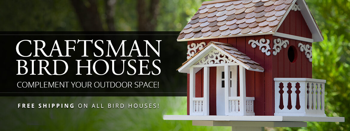Craftsman Bird Houses!